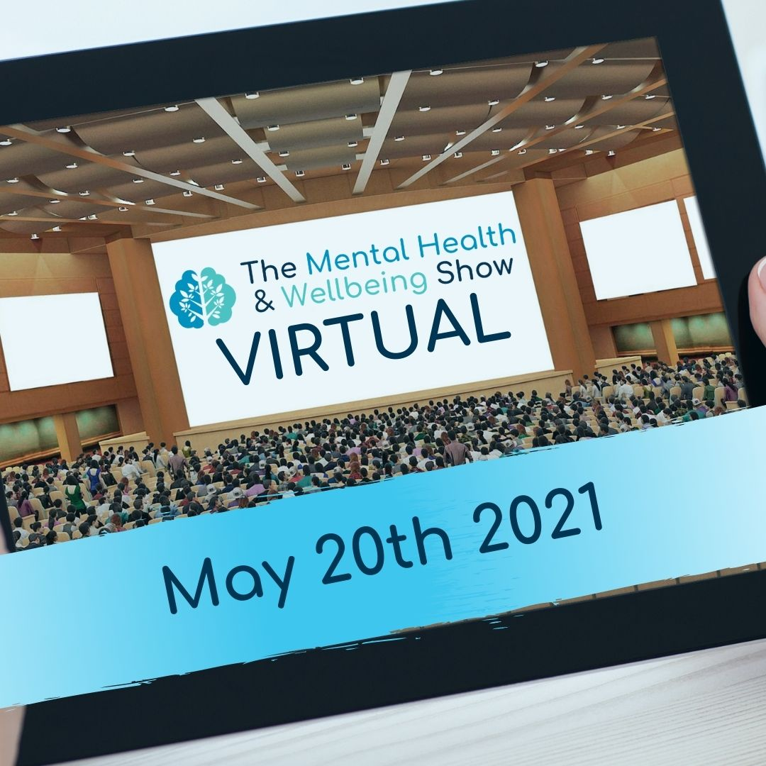 3 weeks Until The Mental Health and Wellbeing Show (Virtual) 2021